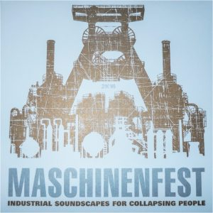 Maschinenfest 2k16: 13TH MONKEY, AMBASSADOR21, BLUSH_RESPONSE, DEUTSCH NEPAL, FRACTIONAL, HEIMSTATT YIPOTASH, HOLOGRAM_, NIVEAU ZERO, SONIC AREA, TEST DEPT redux, THE_EMPATH, TRACKOLOGISTS, ANCIENT METHODS, CERVELLO ELETTRONICO, DIRK GEIGER, EA80, ECSTASPHERE, ESA, HYPNOSKULL, ISZOLOSCOPE, AXIOME, MORTHOUND, SPHERICAL DISRUPTED, SUPERSIMMETRIA, THE [LAW-RAH] COLLECTIVE, TREPANERINGSRITUALEN, WINTERKÄLTE